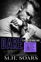 Dare Me ebook by M. H. Soars