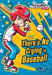There's No Crying in Baseball ebook by Anita Yasuda,Jorge Horacio Santillan