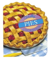 Totally Pies Cookbook ebook by Helene Siegel,Karen Gillingham