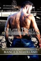 Delayed Penalty ebook by Bianca Sommerland