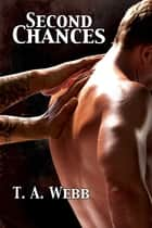 Second Chances ebook by T.A. Webb