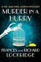 Murder in a Hurry ebook by Frances Lockridge, Richard Lockridge