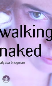 Walking Naked ebook by Alyssa Brugman