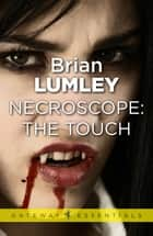Necroscope: The Touch ebook by
