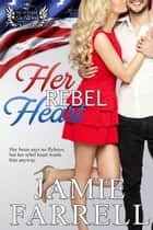 Her Rebel Heart ebook by