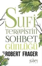 Sufi Terapistin Sohbet Günlüğü ebook by Robert Frager