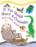 If you Should meet a Crocodile ebook by Miles Kelly