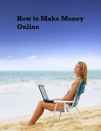 How to Make Money Online ebook by V.T.