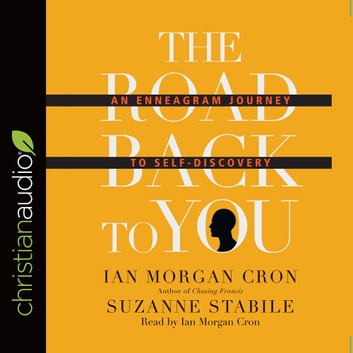 The Road Back to You - An Enneagram Journey to Self-Discovery audiobook by Ian Morgan Cron,Suzanne Stabile