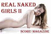 REAL NAKED GIRLS II ebook by Score! Photos