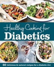 Healthy Cooking for Diabetics ebook by Judith Wills,Fiona Hunter,Mike Cooper