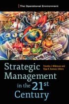 Strategic Management in the 21st Century [3 volumes] ebook by Timothy J. Wilkinson, Vijay R. Kannan
