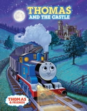 Thomas and the Castle (Thomas & Friends) ebook by Tommy Stubbs,W. Awdry