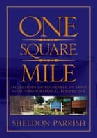 ONE SQUARE MILE - The History of Roosevelt NY from a Autobiographical Perspective ebook by Sheldon Parrish