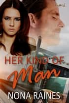Her Kind of Man ebook by Nona Raines
