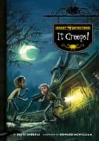 Ghost Detectors Book 1: It Creeps! ebook by Dotti Enderle