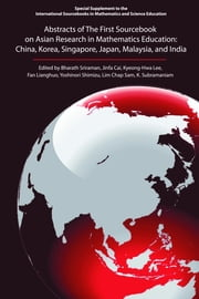 Abstracts of the First Sourcebook on Asian Research in Mathematics Education: China, Korea, Singapore, Japan, Malaysia, and India ebook by Sriraman, Bharath