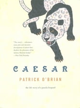 Caesar: The Life Story of a Panda-Leopard ebook by Patrick O'Brian