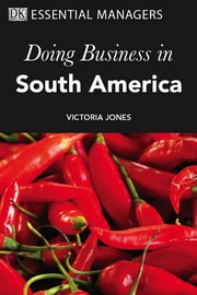 DK Essential Managers: Doing Business In South America ebook by DK Publishing
