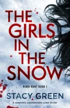 The Girls in the Snow - A completely unputdownable crime thriller ebook by