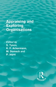 Appraising and Exploring Organisations (Routledge Revivals) ebook by