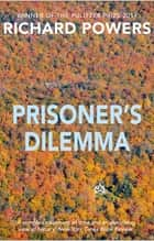 Prisoner's Dilemma ebook by Richard Powers
