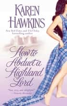 How to Abduct a Highland Lord ebook by