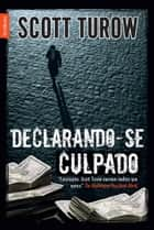 Declarando-se culpado ebook by Scott Turow