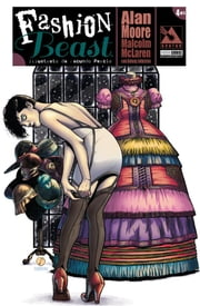 Fashion Beast 4 ebook by Alan Moore,Malcolm McLaren,Antony Johnston,Facundo Percio