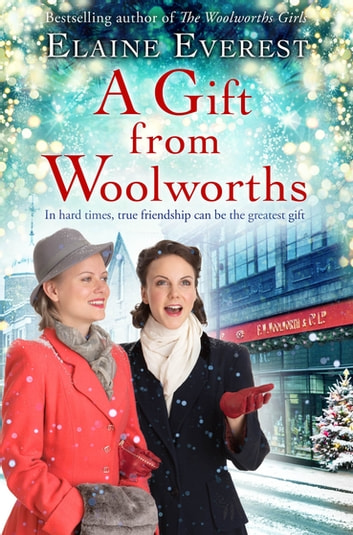 A Gift from Woolworths: The Woolworths Girls Book 4 ebook by Elaine Everest