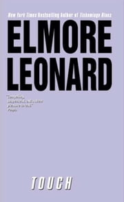 Touch - A Novel ebook by Elmore Leonard