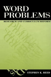 Word Problems: Research and Curriculum Reform ebook by Reed, Stephen K.