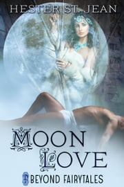Moon Love ebook by Hester St. Jean