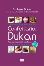Confeitaria Dukan ebook by Pierre Dukan