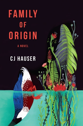 Family of Origin - A Novel ebook by CJ Hauser