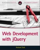 Web Development with jQuery ebook by Richard York