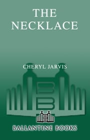 The Necklace - Thirteen Women and the Experiment That Transformed Their Lives ebook by Cheryl Jarvis