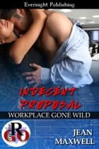 Indecent Proposal ebook by Jean Maxwell