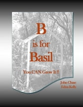 B is for Basil ebook by John Chase