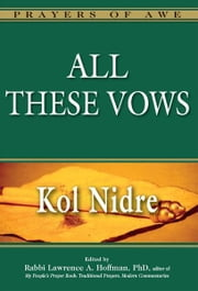 All These VowsKol Nidre ebook by Rabbi Lawrence A.  Hoffman
