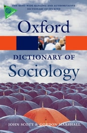 A Dictionary of Sociology ebook by John Scott,Gordon Marshall