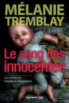 Le sang des innocentes ebook by Mélanie Tremblay