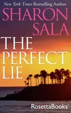 The Perfect Lie ebook by Sharon Sala