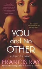 You and No Other - A Grayson Novel ebook by Francis Ray