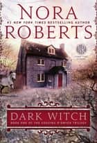 Ebook Dark Witch di Nora Roberts