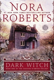 Dark Witch - The Cousins O'Dwyer Trilogy ebook by Nora Roberts