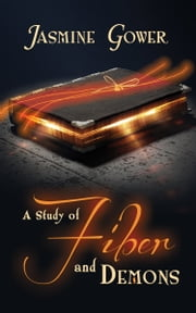 A Study of Fiber and Demons ebook by Jasmine Gower
