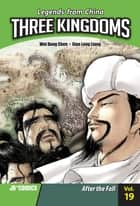 Three Kingdoms Volume 19 - After the Fall ebook by Xiao Long Liang, Wei Dong Chen