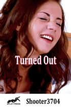 Turned Out ebook by Shooter3704