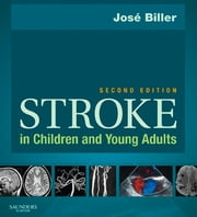 Stroke in Children and Young Adults ebook by José Biller